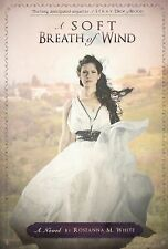 A Soft Breath of Wind by Roseanna M. White (2014, Paperback)