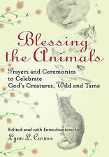 Blessing The Animals Hb: Prayers and Ceremonies to Celebrate God's Creatures, Wi