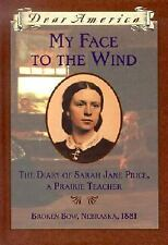 My Face to the Wind: The Diary of Sarah Jane Price, a Prairie Teacher,-ExLibrary