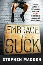 Embrace the Suck : A Crossfit Memoir by Stephen Madden (2014, Hardcover)