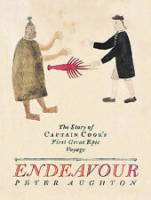 Endeavour: The Story Of Captain Cook's First Great Epic Voyage, Peter Aughton
