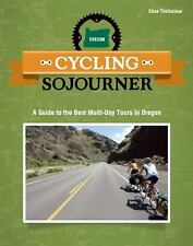 Cycling Sojourner: A Guide to the Best Multi-Day Bicycle Tours in Oregon People