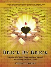 Brick By Brick: Healing His Way  A Devotional and Journal for Healing a Woman's