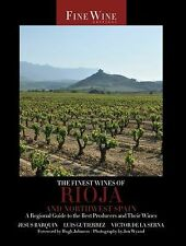 The World's Finest Wines Ser.: The Finest Wines of Rioja and Northwest Spain...