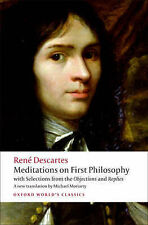 Meditations on First Philosophy: With Selections from the Objections and...