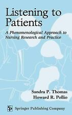 Listening to Patients: A Phenomenological Approach to Nursing Research and Pract