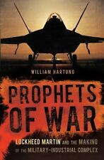 Prophets of War: Lockheed Martin and the Making of the Military-Industrial Com..