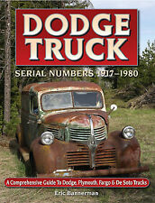 Dodge Truck Serial Numbers 1917 - 1980 Dodge, Plymouth, Fargo, Desoto Pickup