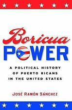 Boricua Power : A Political History of Puerto Ricans in the United States by...