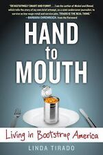 Hand to Mouth : Living in Bootstrap America by Linda Tirado (2015, Paperback)