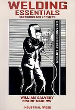 Welding Essentials : Questions and Answers by William L. Galvery and Frank M....