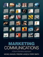 Marketing Communications: A Brand Narrative Approach by Micael Dahlen