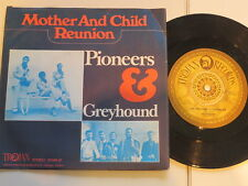 "Pioneers & Greyhound - The Mother & Child Reunion 7"" Vinyl  / Cover: very good"