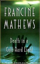 Death in a Cold Hard Light by Mathews, Francine