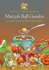 Matzoh Ball Gumbo : Culinary Tales of the Jewish South by Marcie Cohen Ferris...
