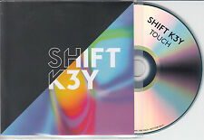 SHIFT K3Y Touch 2014 UK 2-trk promo test CD radio edit / extended edit Shift Key