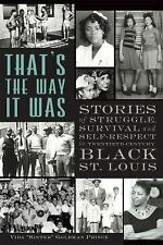 That's the Way It Was : Stories of Struggle, Survival and Self-Respect in...