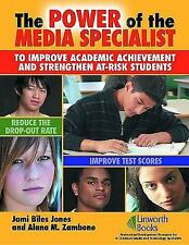 The Power of the Media Specialist to Improve Academic Achievement and Strengthen