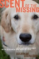 Scent of the Missing: Love and Partnership with a Search-and-Rescue Do-ExLibrary