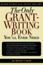 The Only Grant-Writing Book You'll Ever Need: Top Grant Writers and Grant Givers
