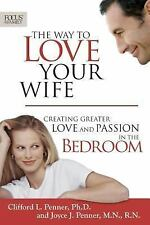 The Way to Love Your Wife - Clifford and Joyce Penner
