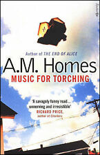 Music for Torching, A.M. Homes, New