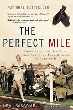 The Perfect Mile: Three Athletes, One Goal, and Less Than Four Minutes to Achiev