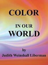 Color in Our World by Judith Weinshall Liberman (2014, Hardcover)