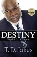 Destiny : Step into Your Purpose by T. D. Jakes (2016, Paperback)