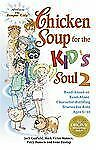 Chicken Soup for the Kid's Soul 2 : Read-Aloud or Read-Alone...