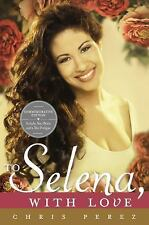 To Selena, with Love (Commemorative Edition) by Chris Perez (2013, Paperback)