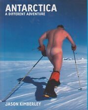 Antarctica: A Different Adventure by Jason Kimberley LIKE NEW!