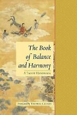 The Book of Balance and Harmony : A Taoist Handbook by Thomas Cleary (2003, Pape