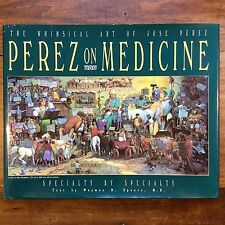 PEREZ ON MEDICINE Whimsical Art Jose Perez 29 Specialties Oil Paintings 1993 HC