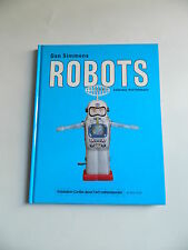 BUCH DAN SIMMONS ROBOTS COLLECTION ROLF FEHLBAUM CARTIER FONDATION