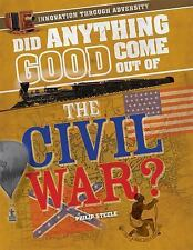 Did Anything Good Come Out of the Civil War? New Hardcover Book