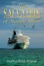 The Salvation of Naomi Snow by Martha Rose Warner (2014, Paperback)