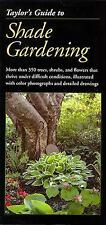 Taylor's Guide to Shade Gardening: More Than 350 Trees, Shrubs, and Flowers Tha