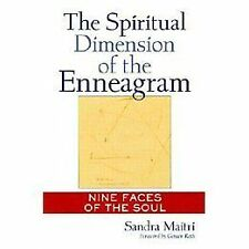 The Spiritual Dimension of the Enneagram : Nine Faces of the Soul by Sandra...