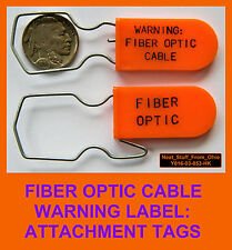 FIBER OPTIC WARNING LABELS, PERMENANT, BRIGHT-ORANGE WARNING TAGS, 100 TAGS