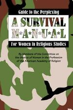Guide to the Perplexing: A Survival Manual for Women in Religious Studies (Ameri