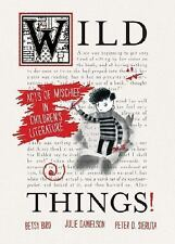 Wild Things! Acts of Mischief in Children's Literature-ExLibrary