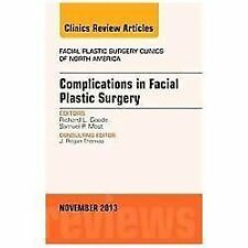 The Clinics Surgery: Complications in Facial Plastic Surgery, an Issue of...