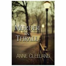 Murder In Thrall Anne Cleeland Acton and Doyle  New Scotland Yard Mystery Book 1