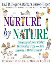 Nurture by Nature: Understand Your Child's Personality Type - And Become a Bette