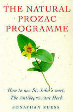 The Natural Prozac Programme: How to Use St.Johns Wort, the Anti-depressant Herb
