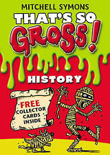 That's So Gross!: History,Symons, Mitchell,Very Good Book mon0000039919