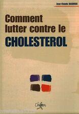 """Livre Santé """" Comment Lutter contre le Cholesterol J. C Basdekis (No 2388 ) Book"""