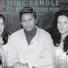 My Music Loves You (Even If I Don't) by Mike Randle CD New 2000 Sealed FREE SHIP