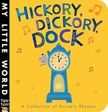 My Little World: Hickory, Dickory, Dock : A Collection of Nursery Rhymes...